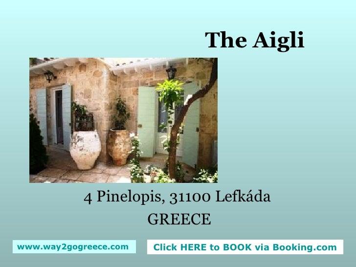 The Aigli 4 Pinelopis, 31100 Lefkáda  GREECE