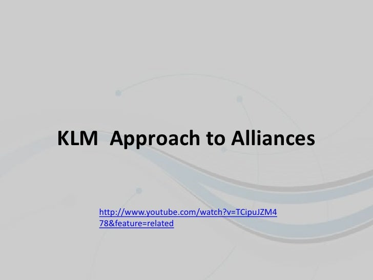 an assessment of the merger between klm and air france Lufthansa, air canada, sas, thai airways, united airlines  assessment a merger between klm and air france would change the landscape of the european aviation industry the new air carrier would surpass the two most profitable airlines in europe lufthansa and british airways, and possibly even.