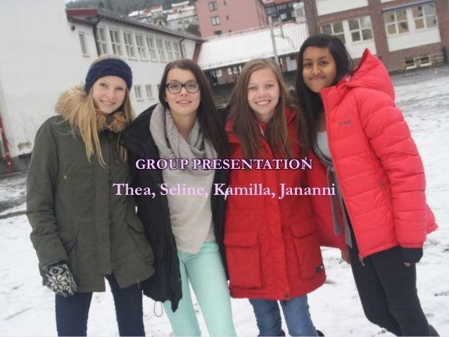 GROUP PRESENTATIONThea, Seline, Kamilla, Jananni