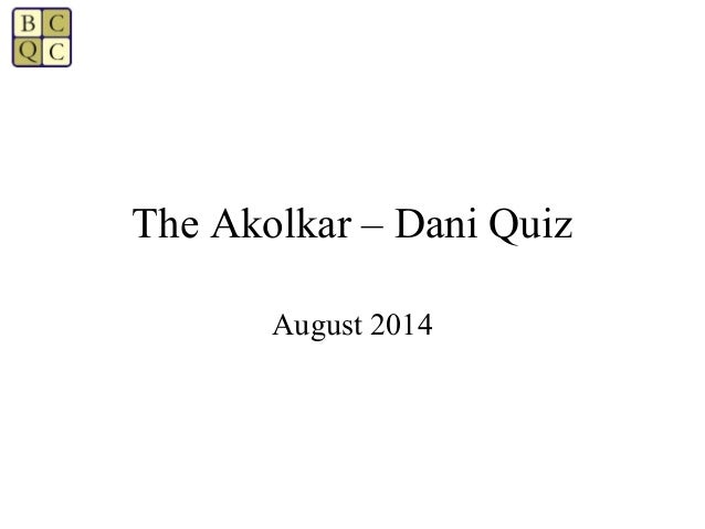 The Akolkar – Dani Quiz August 2014