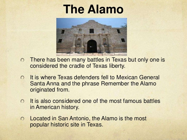 The Alamo<br />There has been many battles in Texas but only one is considered the cradle of Texas liberty.<br />It is whe...