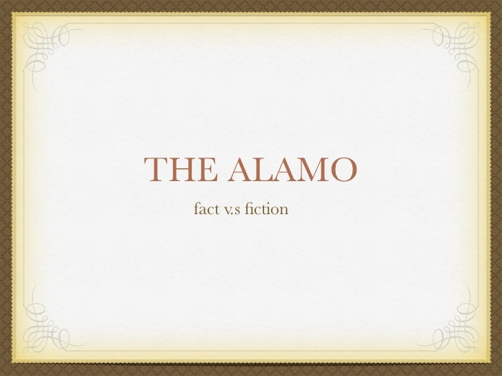 THE ALAMO  fact v.s fiction