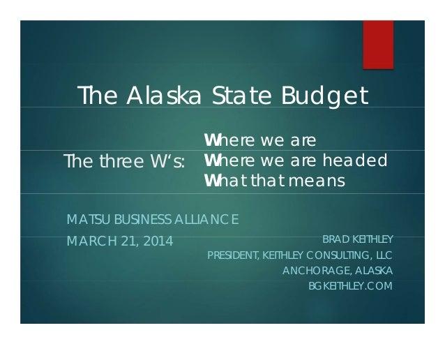The three W's: BRAD KEITHLEY PRESIDENT, KEITHLEY CONSULTING, LLC ANCHORAGE, ALASKA BGKEITHLEY.COM MATSU BUSINESS ALLIANCE ...