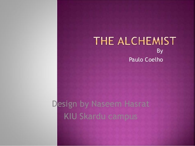 the alchemist the alchemist by paulo coelho design by naseem hasrat kiu skardu campus
