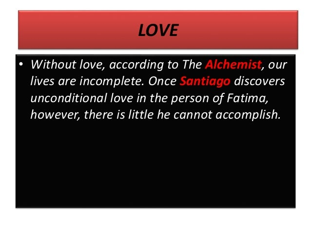 the alchemist by paulo coelho love • out love according to the alchemist