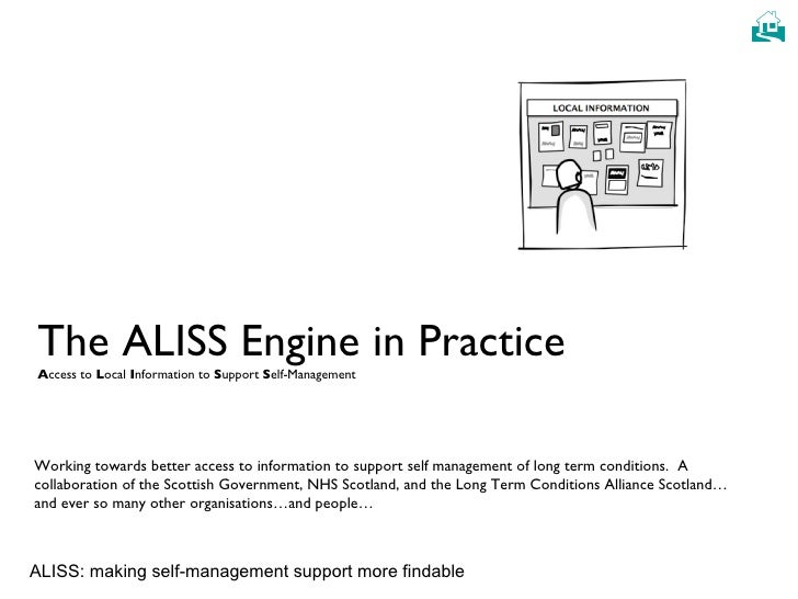 The ALISS Engine in Practice A ccess to  L ocal  I nformation to  S upport  S elf-Management Working towards better access...