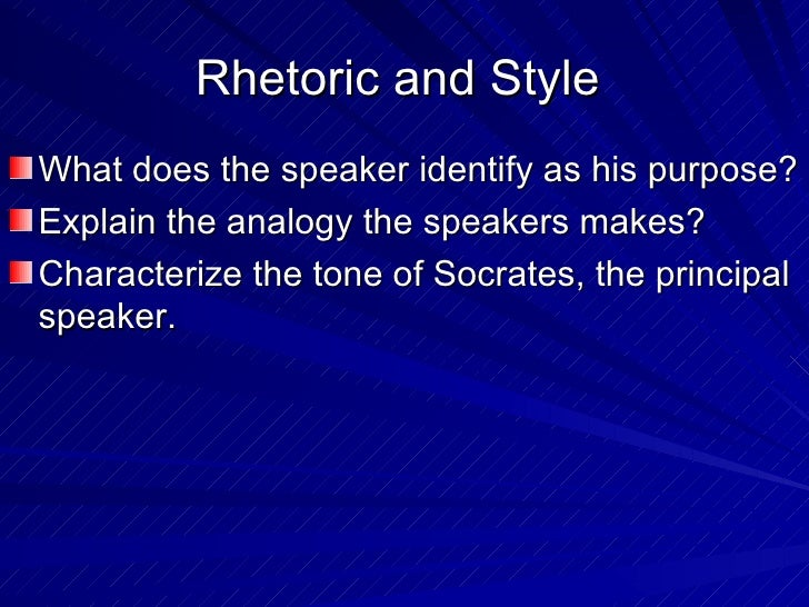 rhetorical strategies of allegory of the cave [grade 11 world literature] the allegory of the cave tone and intended audience  imaginary situation and at all of the rhetorical questions he asks glaucon .