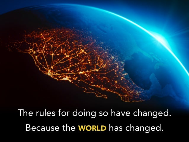 The rules for doing so have changed. Because the WORLD has changed.