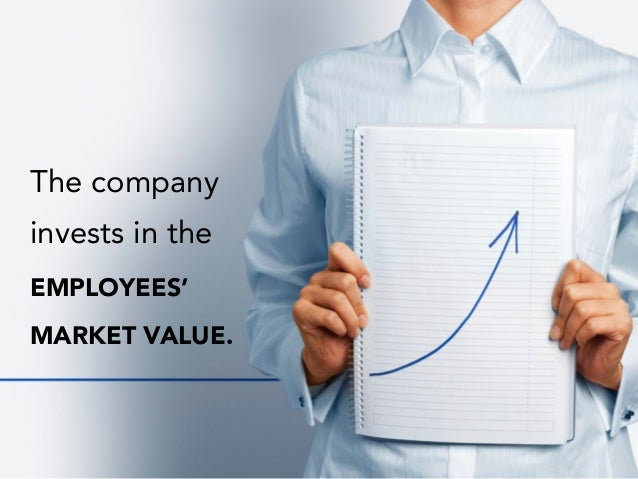 The company invests in the EMPLOYEES' MARKET VALUE.