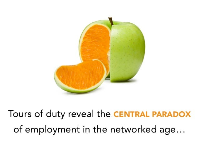Tours of duty reveal the CENTRAL PARADOX of employment in the networked age…