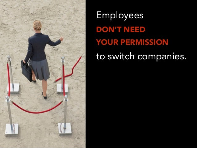 Employees DON'T NEED YOUR PERMISSION to switch companies.