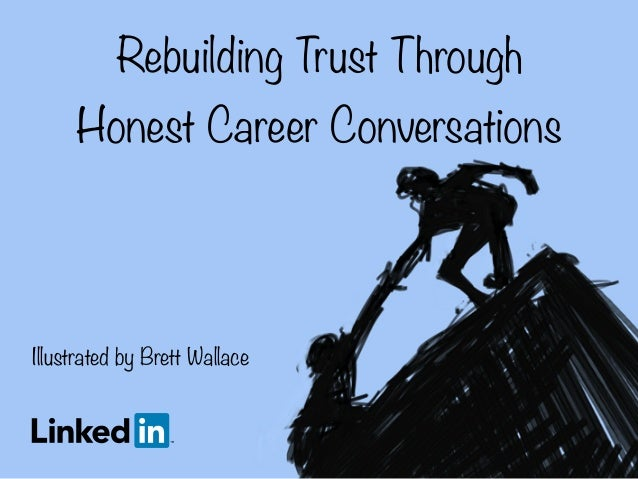 Rebuilding Trust Through Honest Career Conversations Illustrated by Brett Wallace