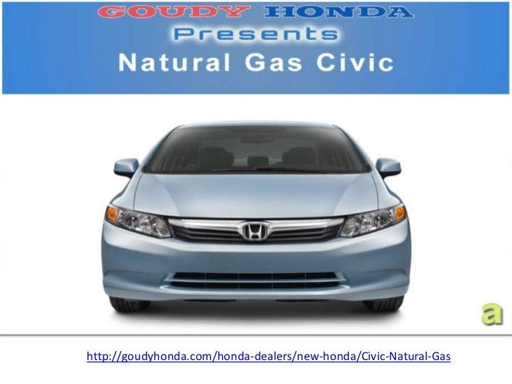 http://goudyhonda.com/honda-dealers/new-honda/Civic-Natural-Gas