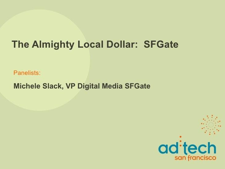 The Almighty Local Dollar:  SFGate Michele Slack, VP Digital Media SFGate