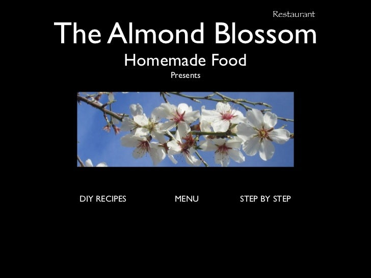 RestaurantThe Almond Blossom           Homemade Food               Presents DIY RECIPES    MENU      STEP BY STEP