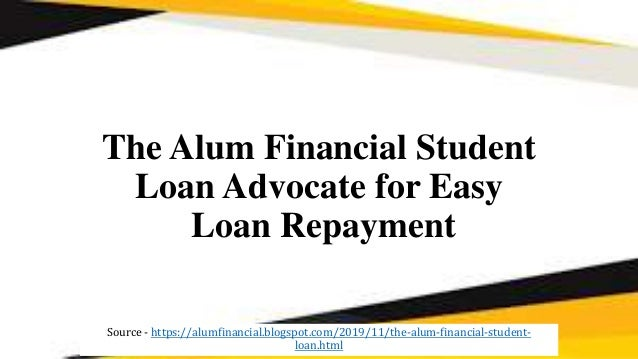 The Alum Financial Student Loan Advocate for Easy Loan Repayment Source - https://alumfinancial.blogspot.com/2019/11/the-a...