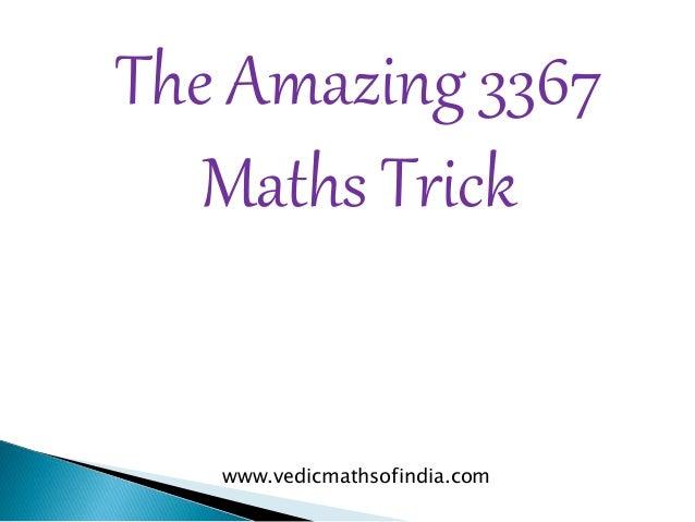 www.vedicmathsofindia.com The Amazing 3367 Maths Trick ...