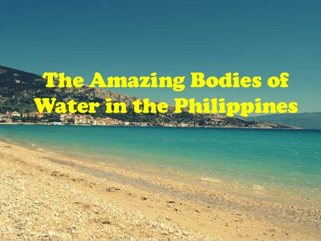 The Amazing Bodies ofWater in the Philippines