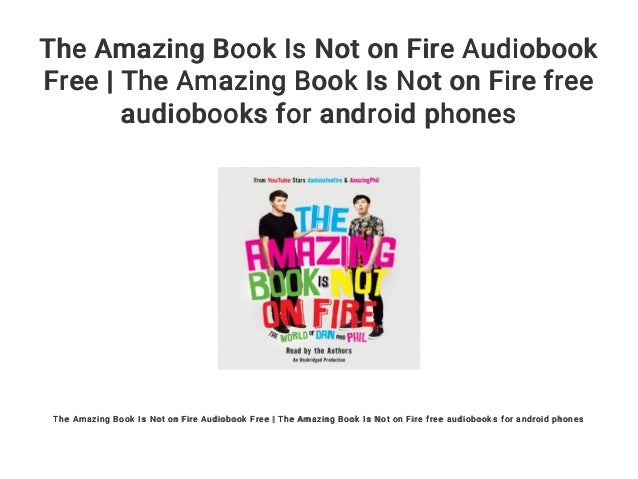 Amazing Book Is Not On Fire Audiobook