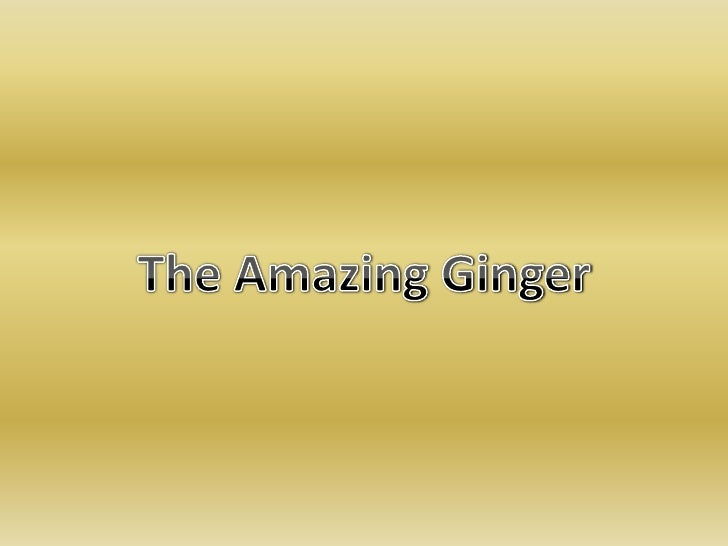 The Amazing Ginger<br />