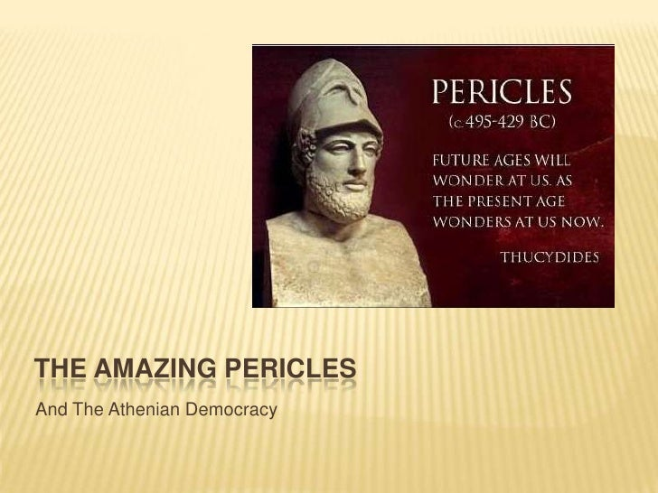 The Amazing Pericles<br />And The Athenian Democracy<br />
