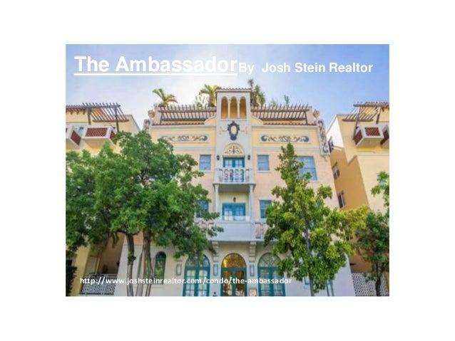 The Ambassador http://www.joshsteinrealtor.com/condo/the-ambassador By Josh Stein Realtor
