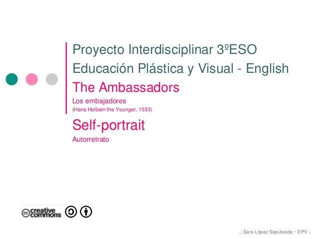 Proyecto Interdisciplinar 3ºESO Educación Plástica y Visual - English The Ambassadors Los embajadores (Hans Holbein the Yo...