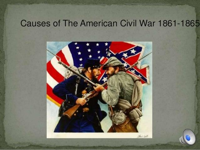 Causes of The American Civil War 1861-1865