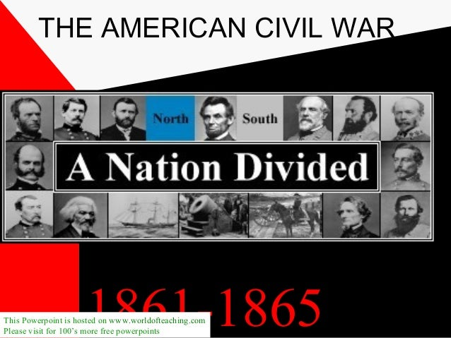 The american civil war 1 the american civil war 1861 1865this powerpoint is hosted on worldofteaching toneelgroepblik Choice Image