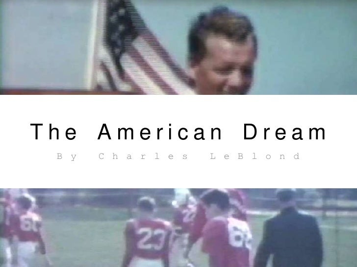 The American Dream<br />By Charles LeBlond<br />
