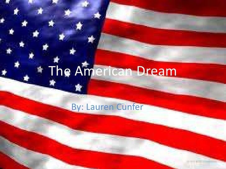 The American Dream   By: Lauren Cunfer