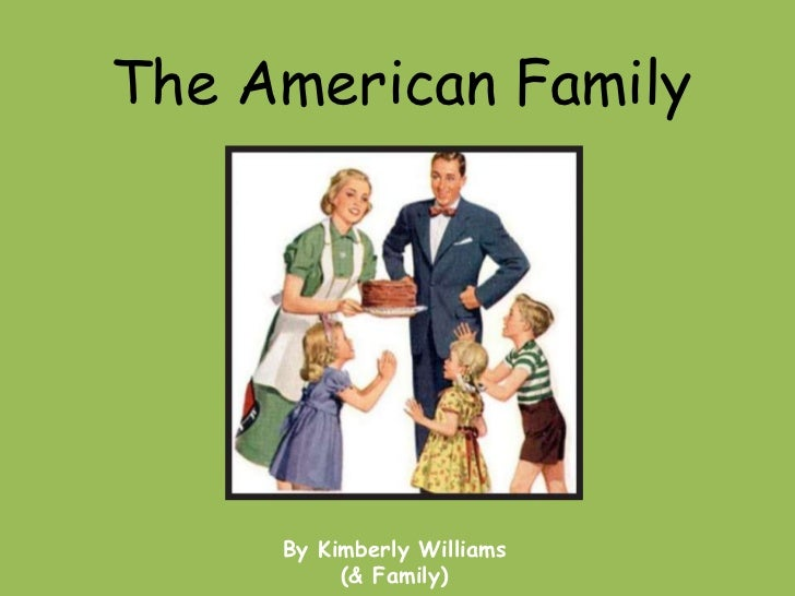 The American Family     By Kimberly Williams          (& Family)