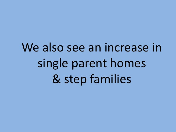 There are  1,300 new stepfamiliesforming every     day