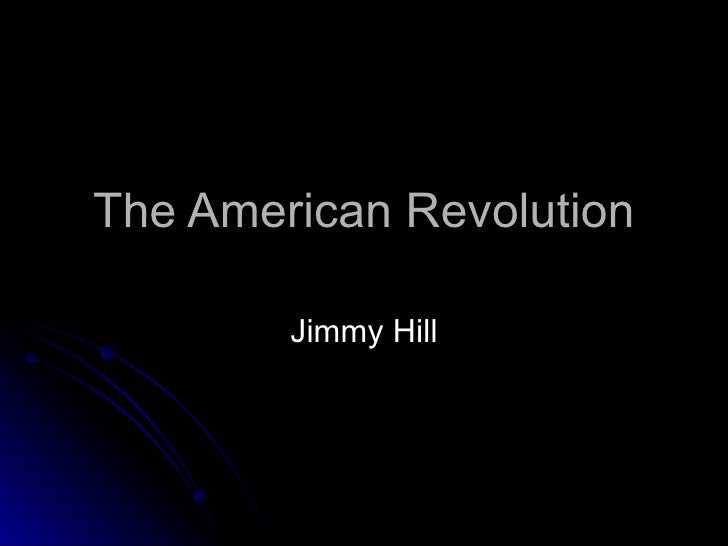 The American Revolution Jimmy Hill