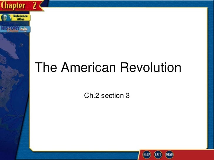 The American Revolution       Ch.2 section 3