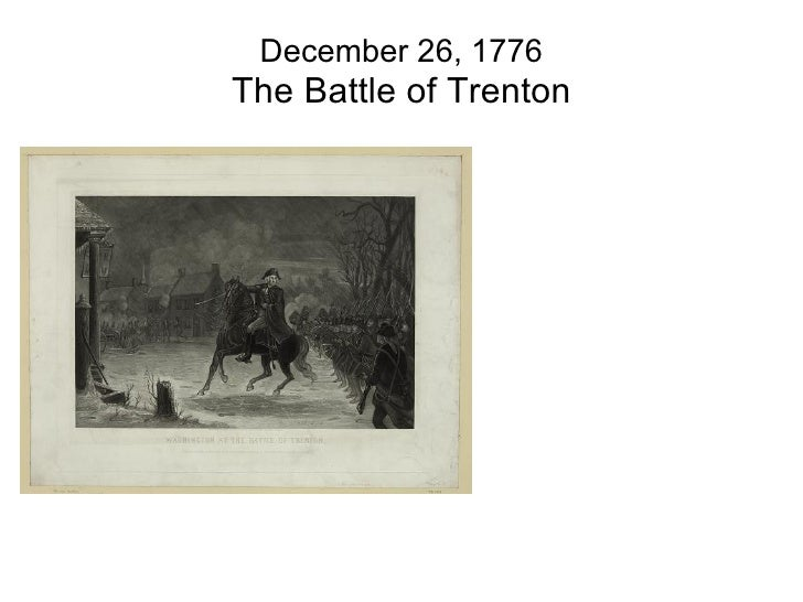 the battles of trenton and priceton in the fall of 1776 Trenton and princeton tended to put to rest the second-guessing about  search  washington's papers by date (of specific battles, for example), and use the.