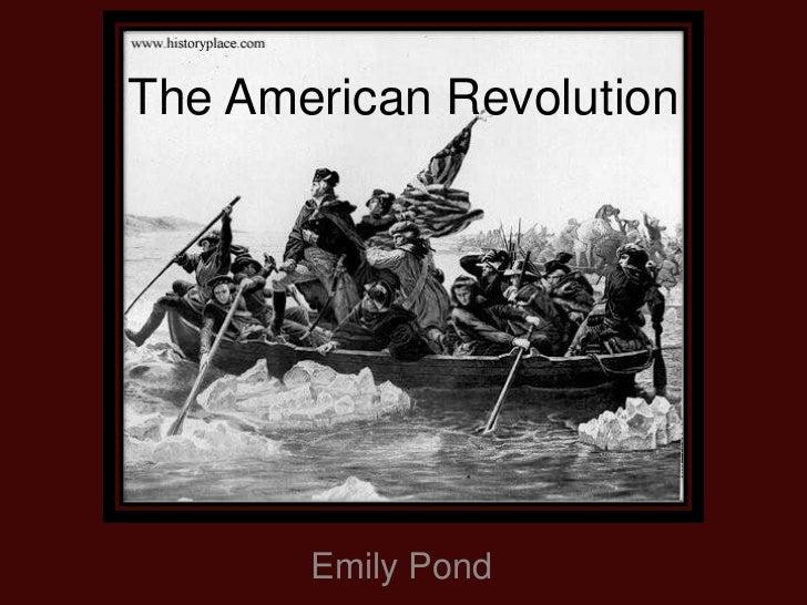 The American Revolution       Emily Pond