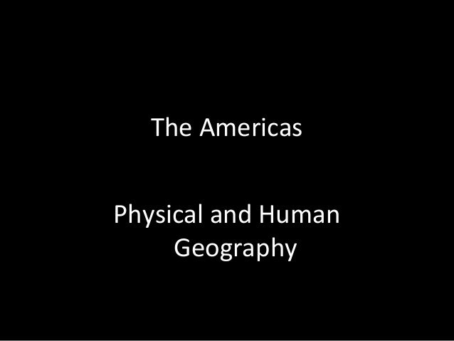 The Americas Physical and Human Geography