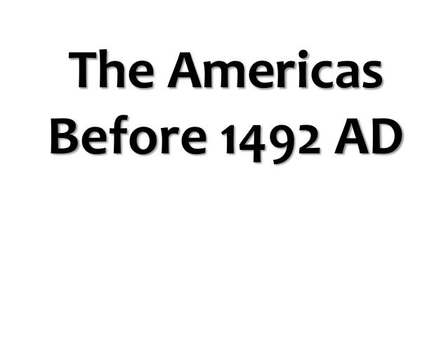 The Americas Before 1492 AD