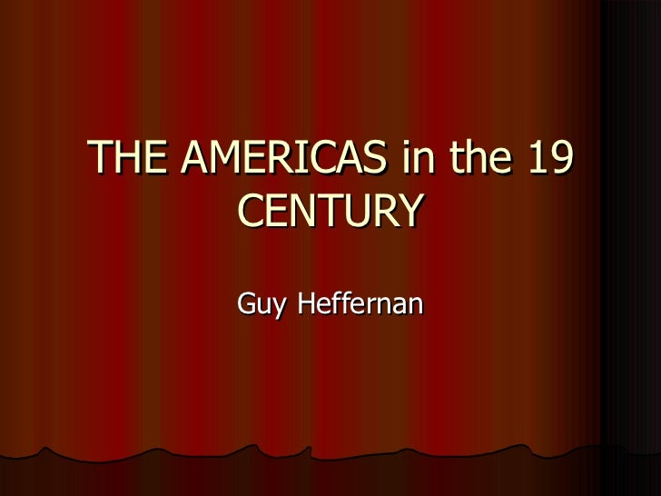The americas in the 19 century
