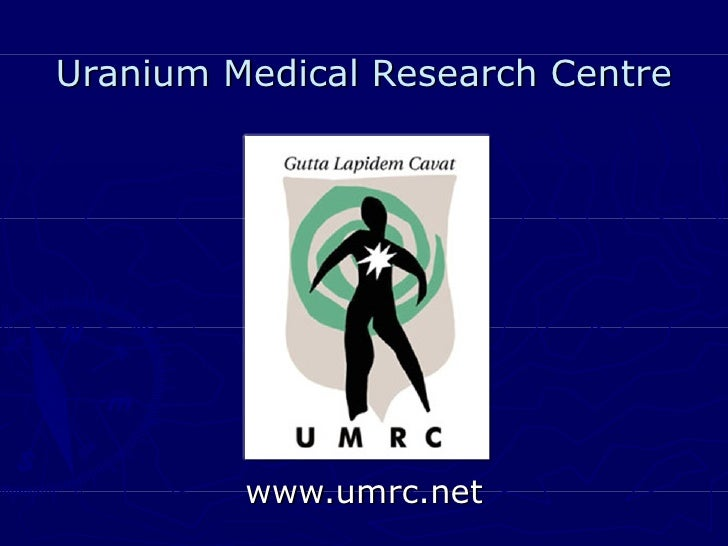 Uranium Medical Research Centre         www.umrc.net
