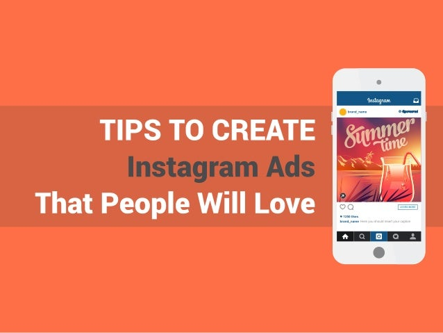 TIPS TO CREATE Instagram Ads That People Will Love