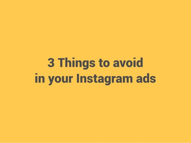 3 Things to avoid in your Instagram ads