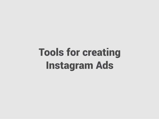 Tools for creating Instagram Ads