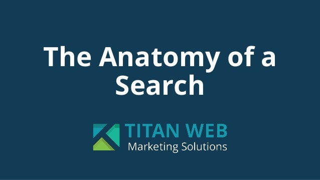 The Anatomy of a Search