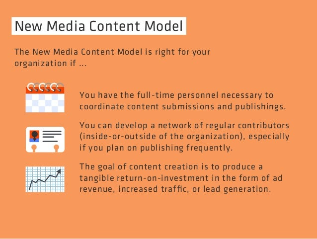 New Media Content Model  The New Media Content Model is right for your  organization if ...  You have the full-time person...