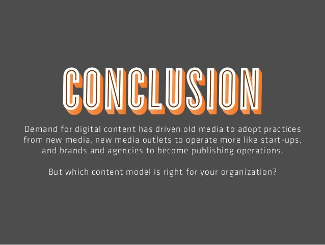 Demand for digital content has driven old media to adopt practices  from new media, new media outlets to operate more like...