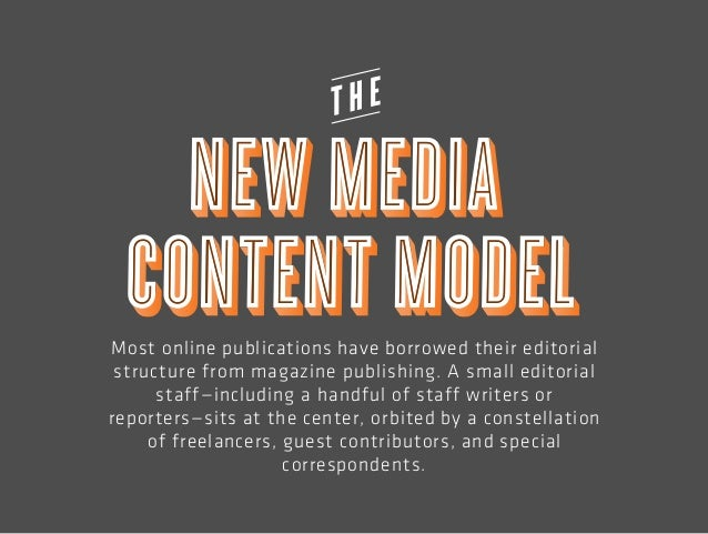 Most new media (read: online only) have borrowed their  Most editorial online structure publications from magazine have bo...