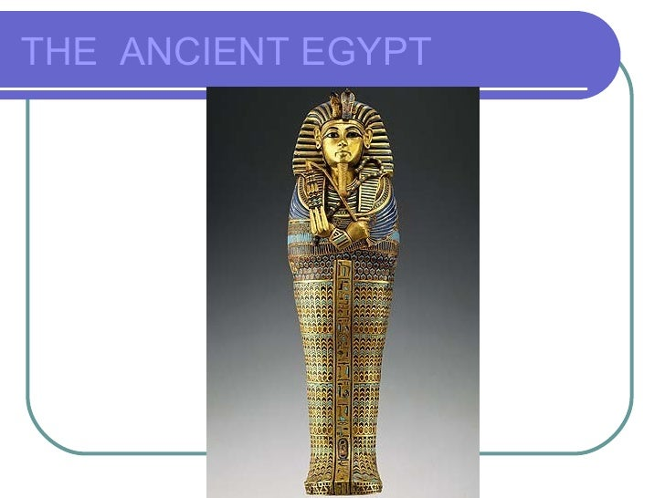 THE ANCIENT EGYPT