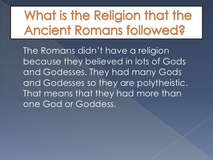 an analysis of the religion in ancient rome Ancient rome the ancient romans the typical buildings in roman religion included, amongst others, altars, shrines and sacellas (a small chapel) however the most important sacred building in ancient rome was the temple.